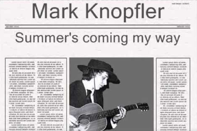 Mark Knopfler - Summer's coming my way
