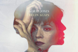 Norah-Jones-Begin-again