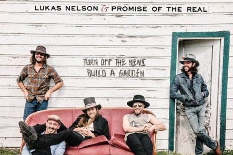 Turn Of The News (Build A Garden) de Lukas Nelson & Promise Of The Real
