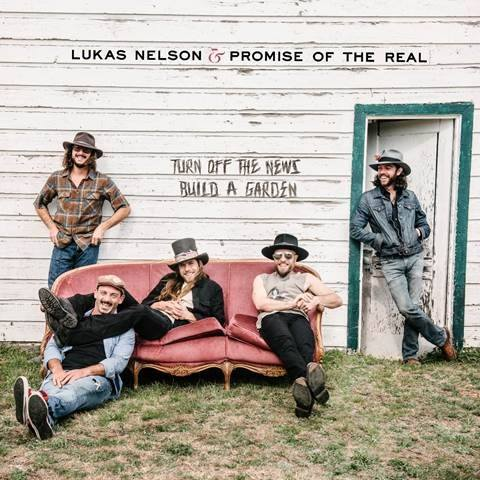 Turn-Of-The-News-Build-A-Garden-de-Lukas-Nelson-Promise-Of-The-Real