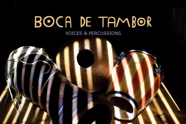 Boca de Tambor - Voices & Percussions