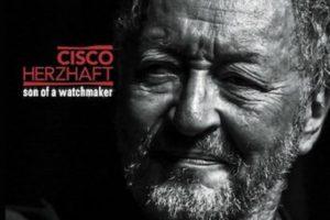 Cisco Herzhaft - Son Of A Watchmaker