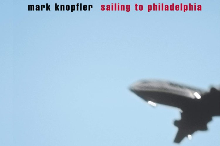 MARK KNOPFLER Sailing to Philadelphia