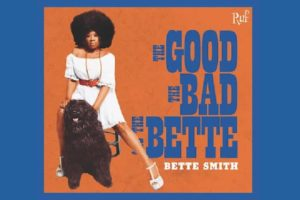 Bette Smith The good, the bad and the Bette