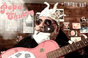 Popa Chubby - Tin Foil Hat