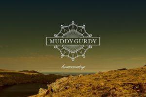 Muddy Gurdy Homecoming