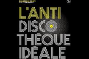 anti discothèque idéale volume 2 de Christophe Conte