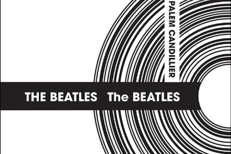 The Beatles : The Beatles, par Palem Candillier
